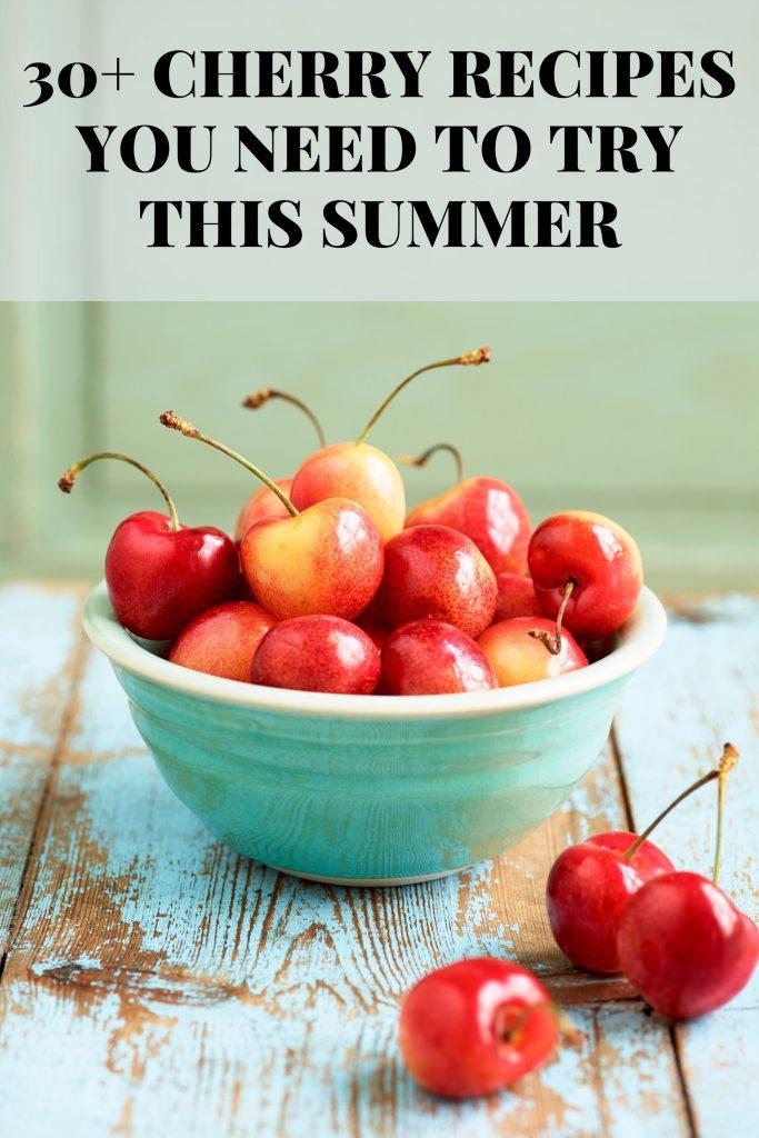 30 cherry recipes to make